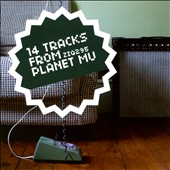 Various Artists: 14 Tracks from Planet Mu