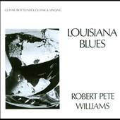 Robert Pete Williams: Louisiana Blues