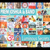 Prem Joshua & Band: Luminous Secrets [Digipak] *
