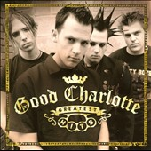 Good Charlotte: Greatest Hits *