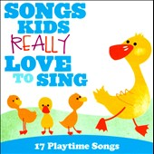Various Artists: Songs Kids Really Love To Sing: 17 Playtime Songs