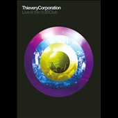 Thievery Corporation: Live @ the 9:30 Club