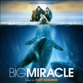 Cliff Eidelman: Big Miracle, original motion picture soundtrack