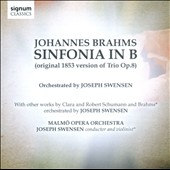 Brahms: Sinfonia in B (original 1853 version of Trio, Op. 8, orchestrated by Joseph Swensen)