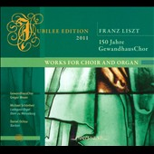 Liszt: Works for Choir & Organ / Gregor Meyer, Michael Schonheit, Daniel Ochoa