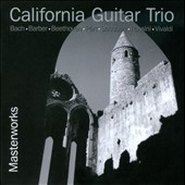Masterworks: Bach, Barber, Beethoven, Part, etc. / California Guitar Trio