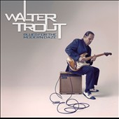 Walter Trout: Blues for the Modern Daze *
