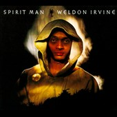 Weldon Irvine: Spirit Man [Digipak]