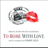 Original Soundtrack: To Rome with Love [Original Motion Picture Soundtrack]