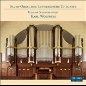 Karl Wolfrum: Organ Sonatas Opp. 4, 12 & 15 / Halgeir Schiager, Sauer Organ of Chemnitz Church