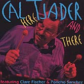 Cal Tjader: Here and There