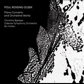 Poul Rovsing Olsen: Piano Concerto; Symphonic Variations; Au Fond de la Nuit / Christina Bjorkoe, piano