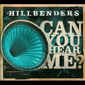 The Hillbenders: Can You Hear Me? [Digipak] *