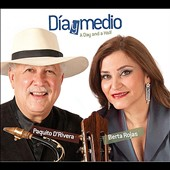 Paquito d'Rivera/Berta Rojas: Día y Medio: A Day And A Half [Digipak]