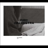Fire! Orchestra: Exit! [Digipak]