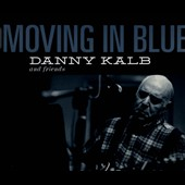 Danny Kalb: Moving In Blue [Digipak]