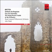 Britten: Sinfonia da Requiem; Four Sea Interludes; The Young Person's Guide to the Orchestra / Libor Pesek