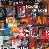 The House of Love: She Paints Words in Red [Digipak]