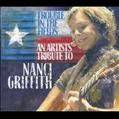 Various Artists: Trouble in the Fields: An Artists Tribute to Nanci Griffith