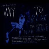 Nick Drake: Way to Blue: The Songs of Nick Drake [Digipak]