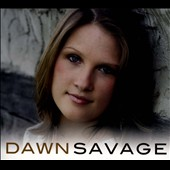 Dawn Savage: Dawn Savage [Digipak]