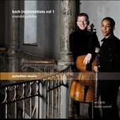 Johann Sebastian Bach: (Re)inventions, Vol. 1 / Eric Lamb, cello; Martin Rummel, flute