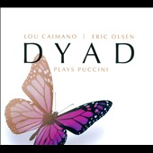 Dyad Plays Puccini