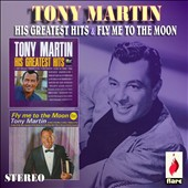 Tony Martin: Fly Me to the Moon: His Greatest Hits