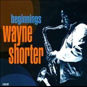 Wayne Shorter: Beginnings [Box]