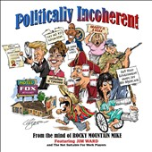 Rocky Mountain Mike: Politically Incoherent