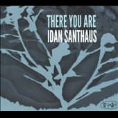 Idan Santhaus: There You Are [Digipak]