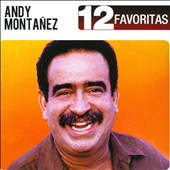 Andy Montañez: 12 Favoritas *