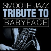 Various Artists: Smooth Jazz Tribute To Babyface