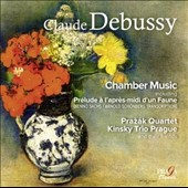 Debussy: Chamber Music - Prelude to Afternoon of a Fawn; Sonata; Rêverie; Violin Sonata; La Fille aux Cheveux de Lin; Piano Trio No.1 / Prazák Quartet, Kinsky Trio Prague