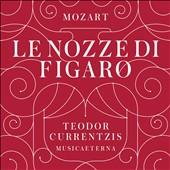 Mozart: The Marriage of Figaro / Simone Kermes, Mary-Ellen Nesi, James Ellicott. Currentzis, Musicaeterna