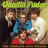 Vanilla Fudge: The Complete Atco Singles *