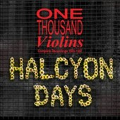 One Thousand Violins: Halcyon Days: Complete Recordings 1985-1987