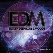 Various Artists: Edm: English Deep House Moods [9/2]
