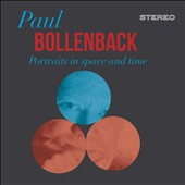 Paul Bollenback: Portraits in Space and Time [Digipak] *