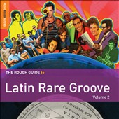 Various Artists: The  Rough Guide to Latin Rare Groove, Vol. 2 [Digipak]