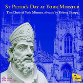 St. Peter's Day at York Minster: Music of Howells, Stanford, Duruflé et al. / The Choir of York Minster; Robert Sharp. David Pipe, organ
