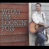 Dan Weber: What I'm Looking For