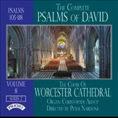 The Complete Psalms of David, Vol. 8: Psalms 105-118 / Christopher Allsop, organ; The Choir of Westminster Cathedral; Peter Nardone