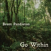 Brent Pendleton: Go Within