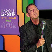 Harold Sanditen: Flyin' High: Live at the Crazy Coqs [Digipak]