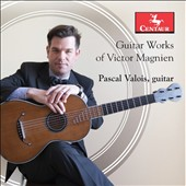 Guitar Works of Victor Magnien (1804-1885) / Pascal Valois, guitar