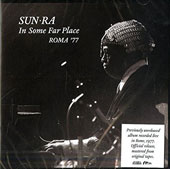 Sun Ra: In Some Far Place: Roma '77