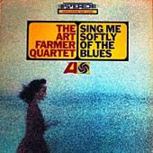 Art Farmer: Sing Me Softly of the Blues *