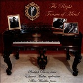 Show Tunes, Opera, and Traditional Songs arranged for Tenor, Euphonium and Piano - 'The Right Frame of Mind' / Rodrick Dixon, Ten.; Ed Mallet, Euphonium; Alvin Waddles, Pno.
