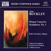 Irish Composer Series - Buckley: Organ Concerto, etc